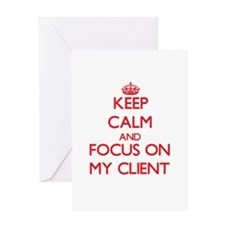 Keep Calm and focus on My Client Greeting Cards