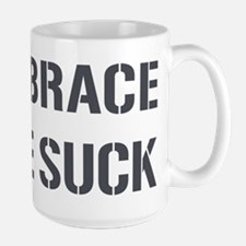 EMBRACE THE SUCK Large Mug