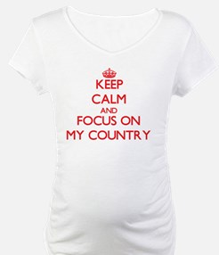 Keep Calm and focus on My Country Shirt