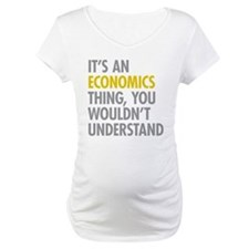 Its An Economics Thing Shirt
