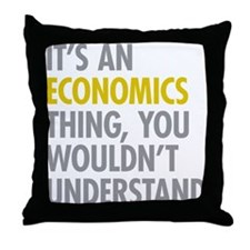 Its An Economics Thing Throw Pillow