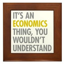 Its An Economics Thing Framed Tile