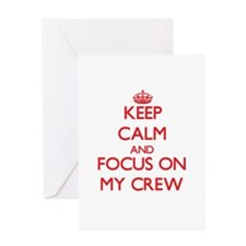 Keep Calm and focus on My Crew Greeting Cards
