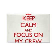 Keep Calm and focus on My Crew Magnets