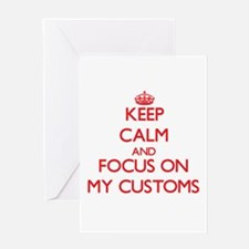 Keep Calm and focus on My Customs Greeting Cards