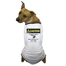 Caution Trampolinist Dog T-Shirt