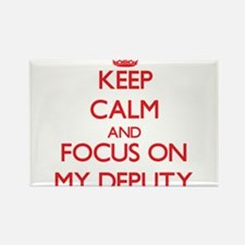Keep Calm and focus on My Deputy Magnets