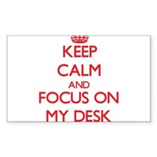 Keep Calm and focus on My Desk Decal
