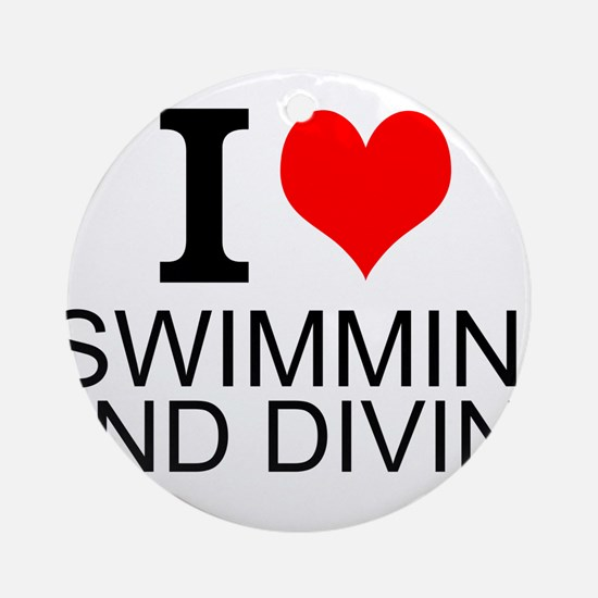 I Love Swimming And Diving Ornament (Round)