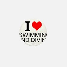 I Love Swimming And Diving Mini Button