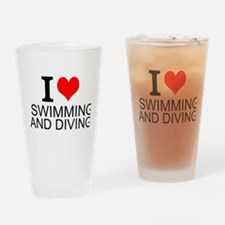 I Love Swimming And Diving Drinking Glass