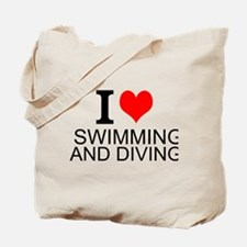 I Love Swimming And Diving Tote Bag