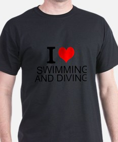I Love Swimming And Diving T-Shirt