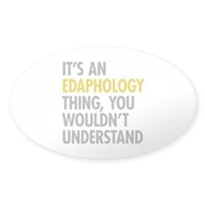 Its An Edaphology Thing Decal