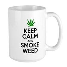 Keep Calm And Smoke Weed Mugs