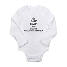 Keep calm and call the Production Supervisor Body