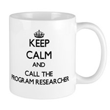 Keep calm and call the Program Researcher Mugs