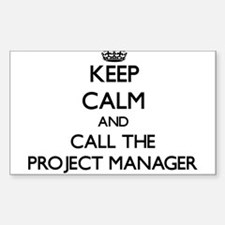Keep calm and call the Project Manager Decal
