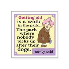 "Aunty Acid: Getting Old Square Sticker 3"" x 3"""