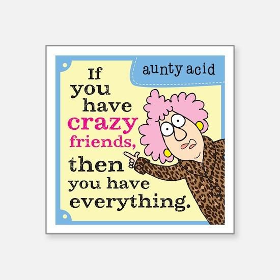 "Aunty Acid: Crazy Friends Square Sticker 3"" x 3"""