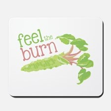 Feel the Burn Mousepad