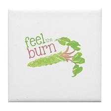 Feel the Burn Tile Coaster