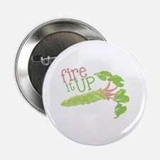 "Fire It Up 2.25"" Button"