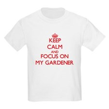 Keep Calm and focus on My Gardener T-Shirt