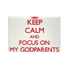 Keep Calm and focus on My Godparents Magnets