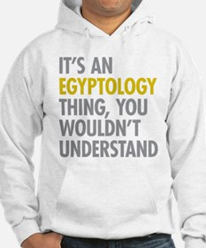 Its An Egyptology Thing Hoodie
