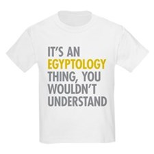 Its An Egyptology Thing T-Shirt
