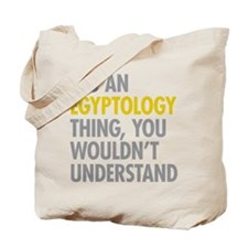Its An Egyptology Thing Tote Bag
