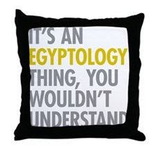 Its An Egyptology Thing Throw Pillow