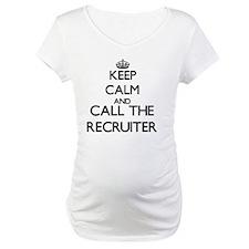 Keep calm and call the Recruiter Shirt