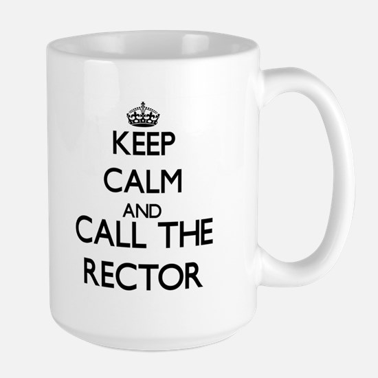 Keep calm and call the Rector Mugs