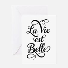 la vie est belle, life is beautiful Greeting Cards