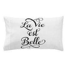 la vie est belle, life is beautiful Pillow Case
