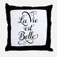 la vie est belle, life is beautiful Throw Pillow