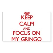 Keep Calm and focus on My Gringo Decal