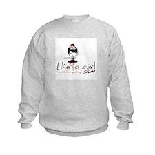 Dance ~ Like a girl! Sweatshirt