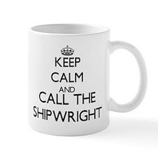 Keep calm and call the Shipwright Mugs