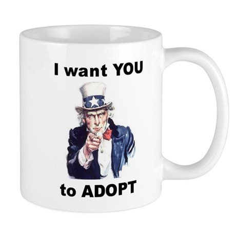 I want YOU to Adopt Mug