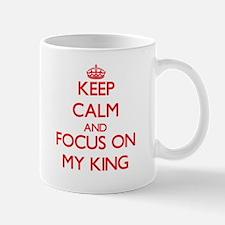 Keep Calm and focus on My King Mugs