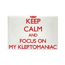 Keep Calm and focus on My Kleptomaniac Magnets