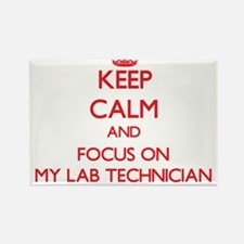 Keep Calm and focus on My Lab Technician Magnets
