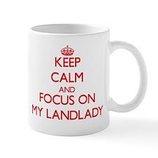 Keep Calm and focus on My Landlady Mugs