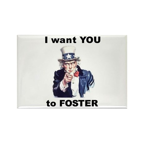 I want YOU to Foster Rectangle Magnet