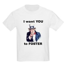 I want YOU to Foster T-Shirt