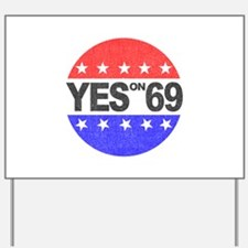 YES on 69 Yard Sign