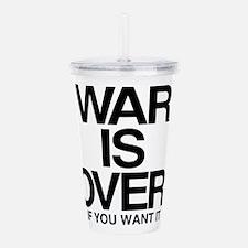 WAR is OVER Acrylic Double-wall Tumbler